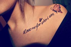 love me for who I am #tattoo