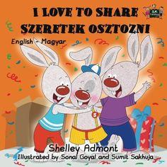 I Love to Share Szeretek osztozni (english hungarian childrens books, hungarian kids book): hungarian books for kids, hungarian language books ... Bilingual Collection) (Hungarian Edition) Price:$9.69