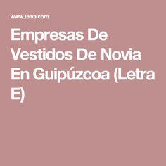 Empresas De Vestidos De Novia En Guipúzcoa (Letra E)