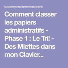 Comment classer les papiers administratifs - Phase 1 : Le Tri! - Des Miettes dans mon Clavier...