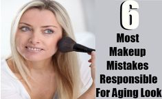 6 Most Common Makeup Mistakes Responsible For Aging Look