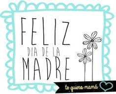 Dia de la madre Mothers Day Cards, Happy Mothers Day, Cute Phrases, I Love Mom, Teaching Spanish, Spanish Classroom, Mom Day, E Cards, Hand Lettering