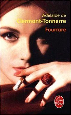 Amazon.fr - Fourrure - Prix Maison de la Presse 2010 - Adélaïde Clermont-Tonnerre (de) - Livres