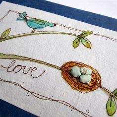 Embroidered bird and her nest on branches.........love