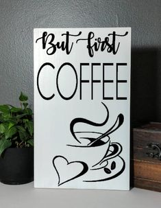 But First Coffee, hand painted, wood sign, wooden sign, custom plaque, custom sign, custom wall hanging, custom wood sign, custom colors