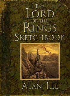 The Lord Of The Rings Sketchbook by Alan Lee, I so much wish to find and buy this one...