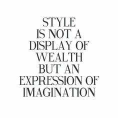 best ideas for style quotes woman beauty Now Quotes, Quotes To Live By, Life Quotes, Fashion Style Quotes, Quotes About Style, Quotes About Fashion, Funny Fashion Quotes, Famous Fashion Quotes, Hand Quotes