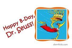 Happy B-Day, Dr. Seuss! - dsm4kids.com