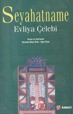 seyahatname - evliya celebi - kabalci yayinevi  http://www.idefix.com/kitap/seyahatname-evliya-celebi/tanim.asp