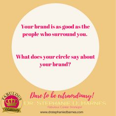 Your squad is your brand.  Is it the brand you want? #fabulousuniversity