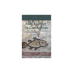 From Conflict to Communion : Including Common Prayer (Paperback) (Evangelische Verlagsanstalt)