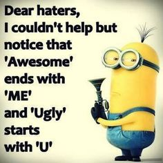 funny quotes & We choose the most beautiful Funny Quotes about Haters and Jealousy 'Dear haters, I Couldn't Help. Haters quotes for you.Funny Quotes about Haters and Jealousy Dear haters I Couldn't Help haters quotes most beautiful quotes ideas Minion Humour, Funny Minion Memes, Minions Quotes, Memes Humor, Funny Humor, Minions Pics, Minions Friends, Evil Minions, Really Funny Memes