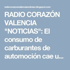 """RADIO CORAZÓN VALENCIA  """"NOTICIAS"""": El consumo de carburantes de automoción cae un 3% ..."""