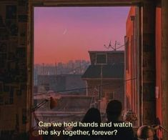 Can We Hold Hands and Watch the Sky Together Forever? Couple Aesthetic, Quote Aesthetic, Aesthetic Pictures, Tumblr Quotes, Together Forever, Romantic Quotes, Hopeless Romantic, Mood Quotes, Daily Quotes