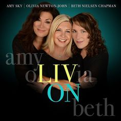 Amy Sky, Olivia Newton-John, Beth Nielsen Chapman - Liv On (2016) - Disco, Popular, Retro lossless - Музыка (lossless) - Каталог файлов - ЛИНИИ ЖИЗНИ