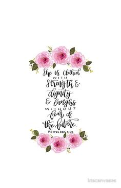 Proverbs 31:25 / She is clothed / Floral Bible Verse / Lettering / Florals / She is Clothed Verse / Proverbs 31 Woman Verses / Proverbs 31 / Christian