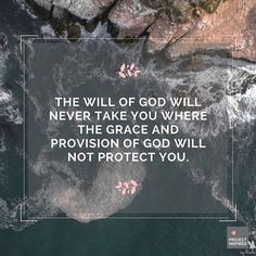 The will of God will never take you where the grace and provision of God will not protect you. Bible Verses Quotes, Encouragement Quotes, Faith Quotes, Lds Quotes, Religious Quotes, Great Quotes, Quotes To Live By, Inspirational Quotes, Gods Will Quotes