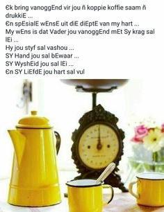 Lekker Dag, Goeie More, Good Morning Wishes, Special Quotes, Afrikaans, Mornings, Christianity, Do Your Thing, Afrikaans Language