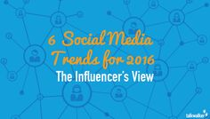 6 Game-Changing Social Media Trends for 2016 – The Influencer's View - Talkwalker Blog – Social Media Monitoring & Analytics | Social Media Marketing Tips