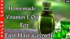 Use Homemade Vitamin E Oil for Super Fast Hair Growth - Get Long, Thick ...