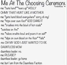 This would be me at the choosing ceremony no joke ~Divergent~ ~Insurgent~ ~Allegiant~
