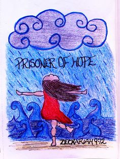 """Return to your fortress, O prisoner of hope; even now I announce that I will restore twice as much to you."" Zechariah 9:12 (Scripture doodle of encouragement)"
