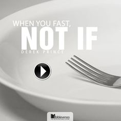 "Derek Prince: ""WHEN You Fast, not IF""...Watch The Video at http://ibibleverses.christianpost.com/?p=21832  #DerekPrince #video #fast #pray"