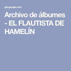 Archivo de álbumes - EL FLAUTISTA DE HAMELÍN