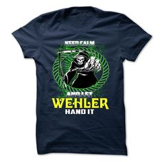 [Hot tshirt names] WEHLER  Shirts of week  WEHLER  Tshirt Guys Lady Hodie  SHARE and Get Discount Today Order now before we SELL OUT  Camping accept