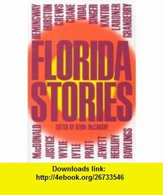 Florida Stories (9780813009100) Kevin Mccarthy , ISBN-10: 0813009103  , ISBN-13: 978-0813009100 ,  , tutorials , pdf , ebook , torrent , downloads , rapidshare , filesonic , hotfile , megaupload , fileserve