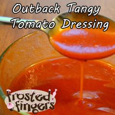 Outback Steakhouse Tangy Tomato Salad Dressing!  My favoritest dressing ever!   Ingredients  2/3 cup ketchup   1/3 cup water   1/4 cup Splenda   1/4 cup white vinegar   2 tablespoons olive oil   1/8 teaspoon paprika   1/4 teaspoon coarse black pepper   1/4 teaspoon garlic powder   1/4 teaspoon cayenne pepper   1/4 teaspoon crushed minced onions (or onion powder)   1 pinch thyme   1 dash salt