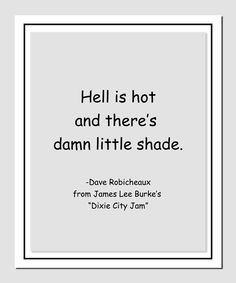 James Lee Burke Dave Robicheaux, Lyric Quotes, Lyrics, James Lee Burke, Hardboiled, Some Words, Shadows, Cards Against Humanity, Reading