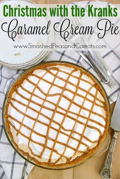 I need to make this!! Christmas with the Kranks Caramel Cream Pie Recipe // SmashedPeasandCarrots.com