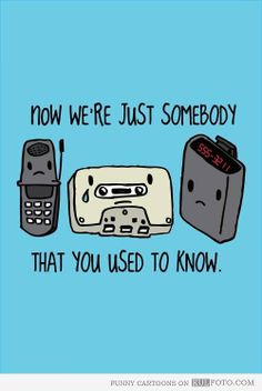 Now we're just somebody that you used to know - Funny image with old mobile phone, audio cassette and pager.
