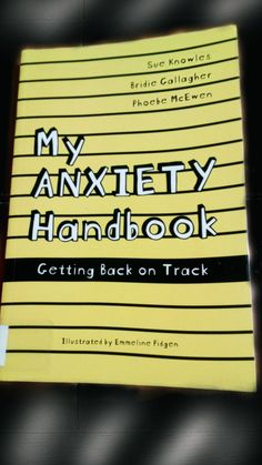 My Anxiety Handbook by Sue Knowles, Bridie Gallagher and Phoebe McEwen - book review - Life Is An Adventure
