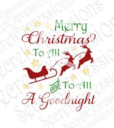 Merry Christmas To All And To All A Goodnight Svg, Christmas Svg, Digital Cutting File DXF, JPEG, SVG Cricut, Svg Silhouette, Print File by SecretExpressionsSVG on Etsy