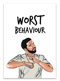 Drake Worst Behaviour Card | Yo Crackers