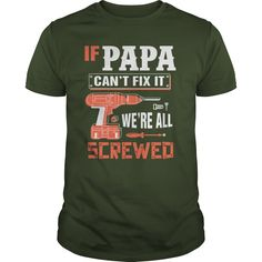 If Papa Can't Fix It We're ALl Screwed #grandpashirt #motherday #fatherday #christmas