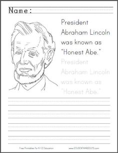ABRAHAM LINCOLN - Honest Abe Coloring Sheet with Handwriting Practice - Great for Presidents Day. http://www.studenthandouts.com/01-Web-Pages/2013-02/honest-abe-coloring-page-handwriting-practice.htm