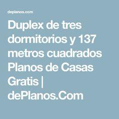 Duplex de tres dormitorios y 137 metros cuadrados Planos de Casas Gratis | dePlanos.Com