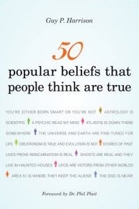 50 Popular Beliefs That People Think are True (Phil Plait wrote the foreword to this book.)