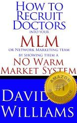 How to Recruit Doctors into your MLM or Network Marketing team by showing them a NO Warm Market System