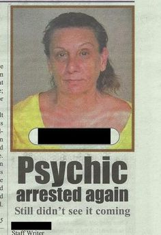 Psychic arrested