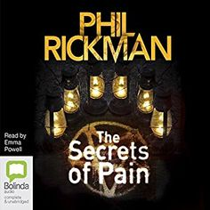 The Secrets of Pain: Merrily Watkins Mysteries, Book 11 by Phil Rickman, read by Emma Powell. Probably not best to start with book 11 in a series, but really enjoyable. Going back for more!