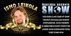 Maailman hauskin mies, arvostetun Laugh Factoryn Funniest Person in the World -kisan 2014 voittanut Ismo Leikola jatkaa loistavaa Maailman hauskin show -kiertuettaan marraskuussa. Huippumuusikoista kootun bändinsä kanssa Leikola valloittaa yleisönsä huumorin ja huippumusiikin keinoin.   Leikola nostaa spektaakkelinsa kautta niin suomalaisen kuin kansainvälisen stand up -komiikan uudelle tasolle ja  pökertyneelle yleisölle ei jää tehtäväksi kuin nauraa ja nauttia tästä huikeasta esityksestä!
