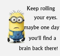 Rolling your eyes....