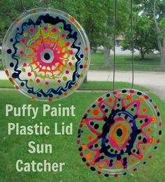 The Chocolate Muffin Tree: Puffy Paint Plastic Lid Sun Catcher - Find Awesome Kids DIY on FamilyFun Pinterest.