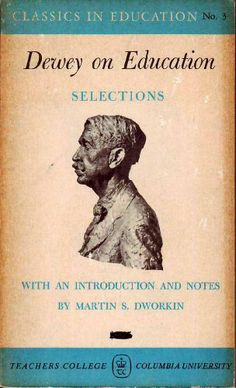 Dewey on Education: Selections  ~Classics in Education No. 3 by John Dewey,http://www.amazon.com/dp/B000LCC17C/ref=cm_sw_r_pi_dp_GIT-sb0X2XT6VKP8