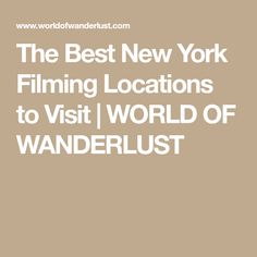The Best New York Filming Locations to Visit   WORLD OF WANDERLUST