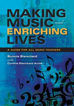Incredible book by Bonnie Blanchard.  There are many things that are so very important when teaching music that go above and beyond showing someone how to read music and/or play an instrument.  This book is spot on.